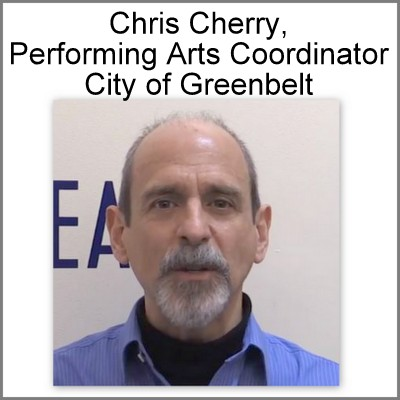 Chris Cherry, Performing Arts Coordinator for the City of Greenbelt (draft)