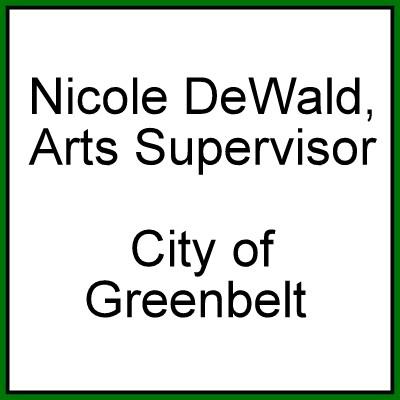 Nicole DeWald, City of Greenbelt Arts Supervisor