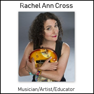 Rachel Ann Cross: Musician/Artist/Educator