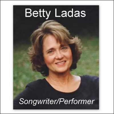 Betty Ladas, Songwriter-Performer