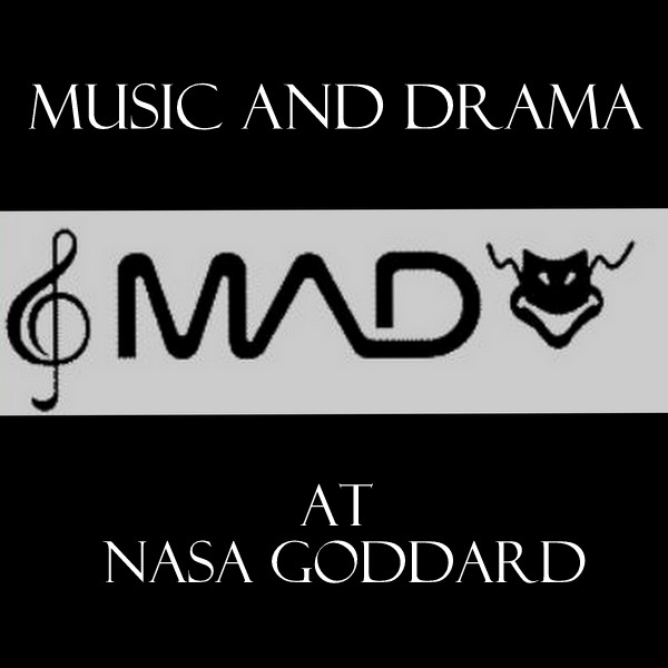 Music and Drama (MAD) at NASA Goddard