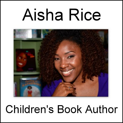Aisha Rice, Children's Book Author