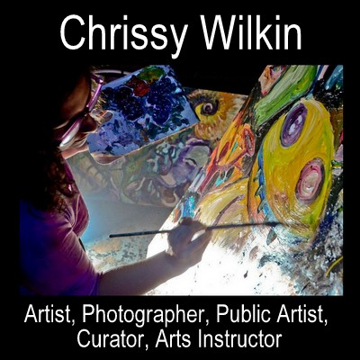 Chrissy Wilkin – Artist, Photographer, Public Artist, Curator, Arts Instructor