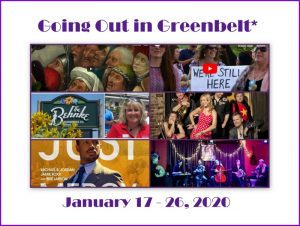 Going out in Greenbelt* January 17 - 26