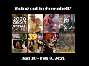 Going out in Greenbelt* for January 31 - February 9