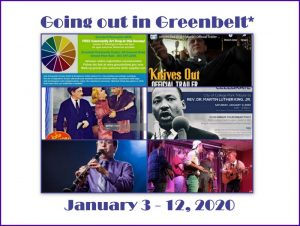 Going out in Greenbelt* for January 3 - 12