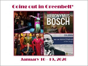 Going out in Greenbelt* for January 10 - 19