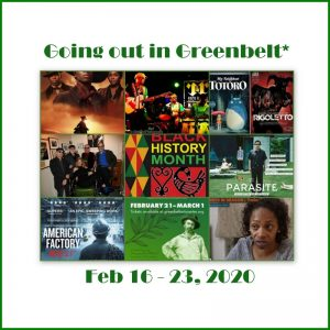 Going out in Greenbelt* - February 14 to 23